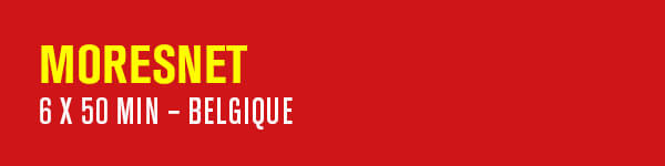 MORESNET – 6 x 50 min – Belgique