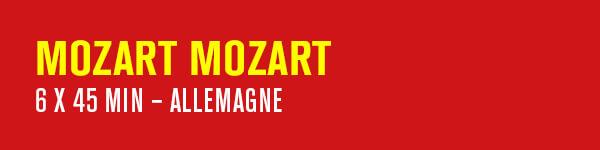 MOZART MOZART–  6 x 45 min – Allemagne